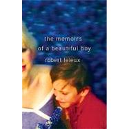 The Memoirs of a Beautiful Boy by Leleux, Robert, 9780312361693