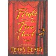 Flight Of The Fire Thief by Deary, 9780753461693