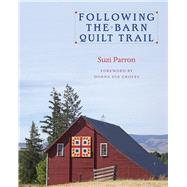 Following the Barn Quilt Trail by Parron, Suzi; Groves, Donna Sue, 9780804011693
