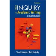 From Inquiry to Academic Writing: A Practical Guide by Greene, Stuart; Lidinsky, April, 9781457661693