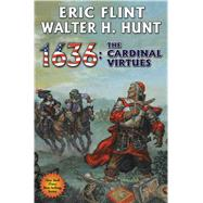 1636 the Cardinal Virtues by Flint, Eric; Hunt, Walter H., 9781476781693