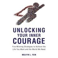 Unlocking Your Inner Courage by Fein, Melvyn L., 9781633881693