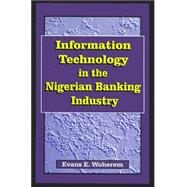 Information Technology in the Nigerian Banking Industry by Woherem, Evans E., 9789780291693