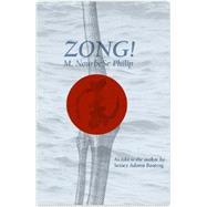 Zong! by Philip, M. Nourbese; Boateng, Setaey Adamu (CON), 9780819571694