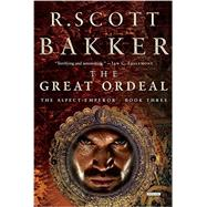 The Great Ordeal by Bakker, R. Scott, 9781468301694