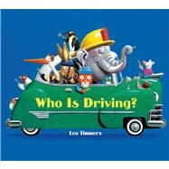 Who Is Driving? by Timmers, Leo; Timmers, Leo, 9781619631694