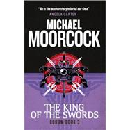 Corum - The King of Swords by Moorcock, Michael, 9781783291694
