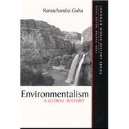 Environmentalism A Global History by Guha, Ramachandra, 9780321011695