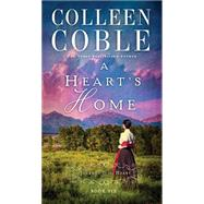 A Heart's Home by Coble, Colleen, 9780718031695