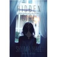 Hidden Girl The True Story of a Modern-Day Child Slave by Hall, Shyima; Wysocky, Lisa, 9781442481695