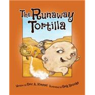 The Runaway Tortilla by Kimmel, Eric A.; Brooks, Erik, 9781941821695