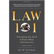 Law 101 Everything You Need to Know About American Law, Fourth Edition by Feinman, Jay, 9780199341696