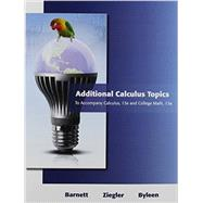 Additional Calculus Topics for Calculus for Business,  Economics, Life Sciences and Social Sciences by Barnett, Raymond A.; Ziegler, Michael R.; Byleen, Karl E., 9780321931696
