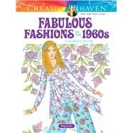 Creative Haven Fabulous Fashions of the 1960s Coloring Book by Sun, Ming-Ju, 9780486821696