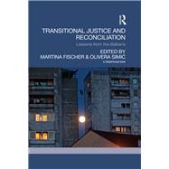 Transitional Justice and Reconciliation: Lessons from the Balkans by Fischer; Martina, 9781138851696