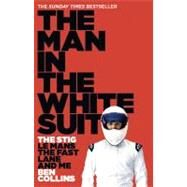 The Man in the White Suit; The Stig, Le Mans, the Fast Lane and Me by Unknown, 9780007331697