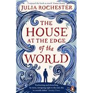 The House at the Edge of the World by Rochester, Julia, 9780241971697
