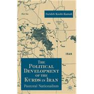 The Political Development of the Kurds in Iran Pastoral Nationalism by Koohi-Kamali, Farideh, 9780333731697