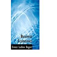 Business Economics by Bogart, Ernest Ludlow, 9780554811697