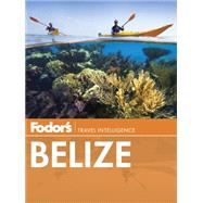 Fodor's Belize by FODOR'S TRAVEL GUIDES, 9780804141697