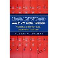 Hollywood Goes to High School by Bulman, Robert C., 9781464171697