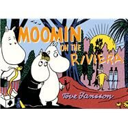 Moomin on the Riviera by Jansson, Tove, 9781770461697