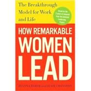 How Remarkable Women Lead by BARSH, JOANNACRANSTON, SUSIE, 9780307461698