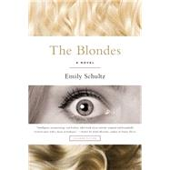 The Blondes A Novel by Schultz, Emily, 9781250081698