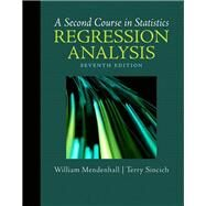 A Second Course in Statistics Regression Analysis by Mendenhall, William; Sincich, Terry T, 9780321691699