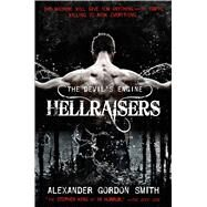 The Devil's Engine: Hellraisers by Smith, Alexander Gordon, 9780374301699