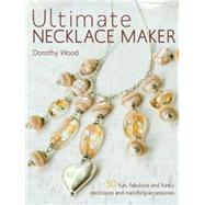 Ultimate Necklace Maker by Wood, Dorothy, 9780715331699