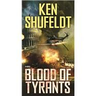 Blood of Tyrants by Shufeldt, Ken, 9780765381699