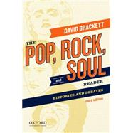 The Pop, Rock, and Soul Reader Histories and Debates by Brackett, David, 9780199811700