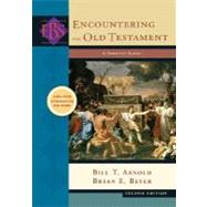 Encountering the Old Testament : A Christian Survey by Arnold, Bill T., 9780801031700