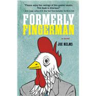 Formerly Fingerman by Nelms, Joe, 9781440581700