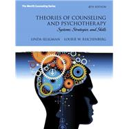 Theories of Counseling and Psychotherapy Systems, Strategies, and Skills by Seligman, Linda W.; Reichenberg, Lourie W., 9780132851701