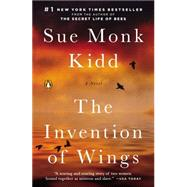 The Invention of Wings A Novel by Kidd, Sue Monk, 9780143121701