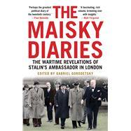 The Maisky Diaries by Maisky, Ivan; Gorodetsky, Gabriel, 9780300221701