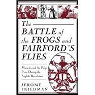 The Battle of the Frogs and Fairford's Flies Miracles and the Pulp Pre - Friedman, Jerome