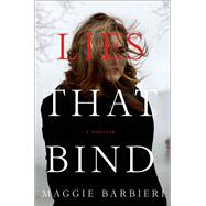 Lies That Bind A Thriller by Barbieri, Maggie, 9781250011701