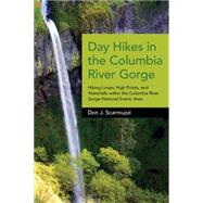Day Hikes in the Columbia River Gorge by Scarmuzzi, Don J., 9781941821701