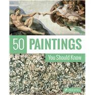 50 Paintings You Should Know by Lowis, Kristina; Pickeral, Tamsin, 9783791381701