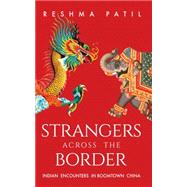 Strangers Across the Border by Patil, Reshma, 9789351361701