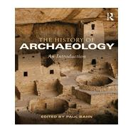 The History of Archaeology: An Introduction by Bahn; Paul, 9780415841702