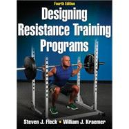 Designing Resistance Training Programs by Fleck, Steven J., Ph.D., 9780736081702