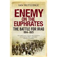 Enemy on the Euphrates by Rutledge, Ian, 9780863561702