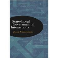 State-local Governmental Interactions by Zimmerman, Joseph F., 9781438441702