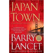 Japantown A Thriller by Lancet, Barry, 9781451691702