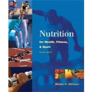 Nutrition for Health, Fitness and Sport by Williams, Melvin H., 9780072441703