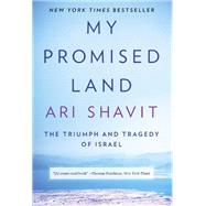 My Promised Land by SHAVIT, ARI, 9780385521703